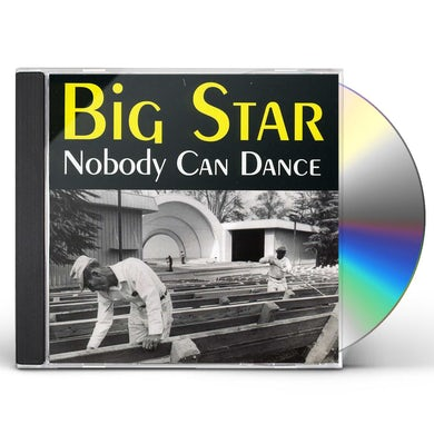 Big Star NOBODY CAN DANCE CD