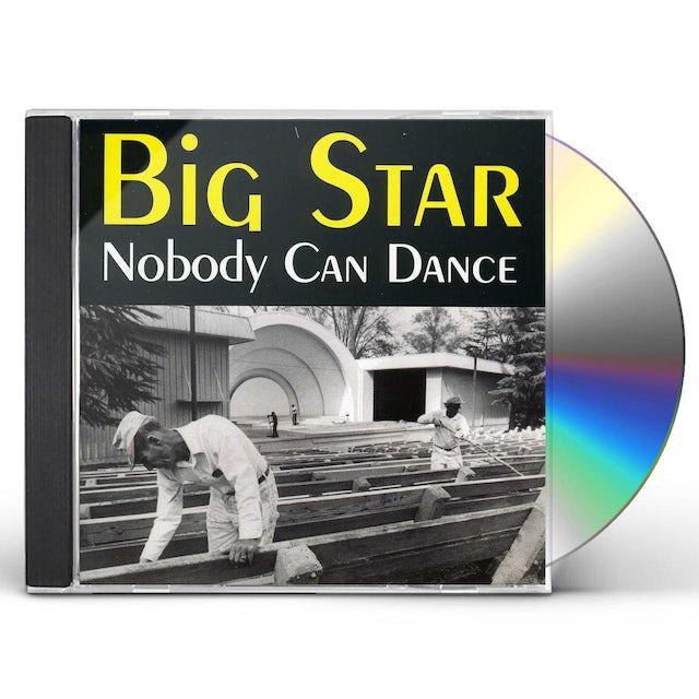 Big Star NOBODY CAN DANCE CD