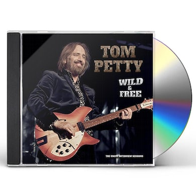 Tom Petty and the Heartbreakers WILD AND FREE: UNCUT INTERVIEW SESSIONS CD