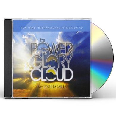 Joshua Mills POWER OF THE GLORY CLOUD CD