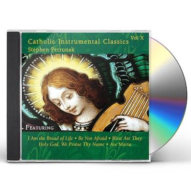 Stephen Petrunak CATHOLIC INSTRUMENTAL CLASSICS 10 CD