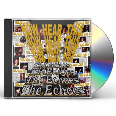 Echoes NOW HEAR THIS CD
