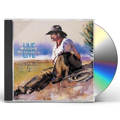 Waddie Mitchell LIVE CD