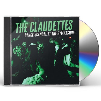 Claudettes DANCE SCANDAL AT THE GYMNASIUM CD