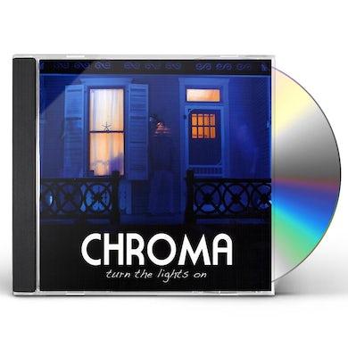Chroma TURN THE LIGHTS ON CD