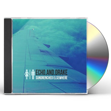 Echo & Drake SUNDRENCHED ELSEWHERE CD