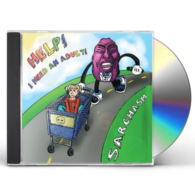 Sarchasm HELP I NEED AN ADULT CD
