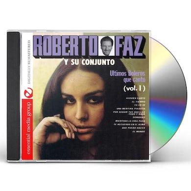 Roberto Faz ULTIMOS BOLEROS QUE CANTO 1 CD