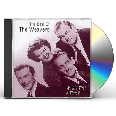 Weavers WASN'T THAT A TIME: THE BEST OF CD