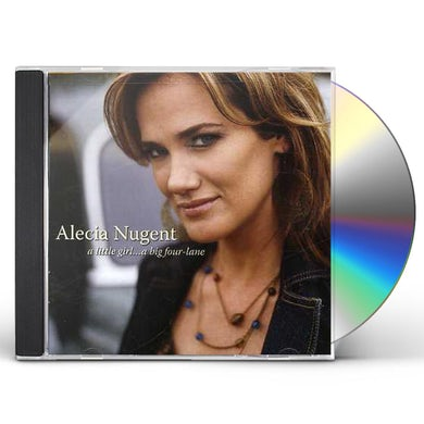Alecia Nugent LITTLE GIRL A BIG FOUR-LANE CD