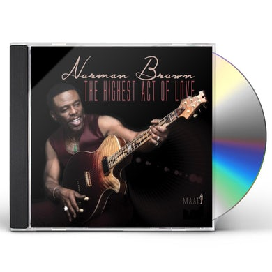 Norman Brown THE HIGHEST ACT OF LOVE CD