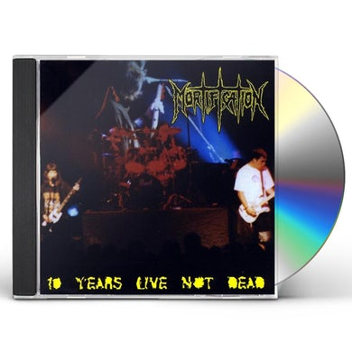 MORTIFICATION 10 YEARS LIVE NOT DEAD CD