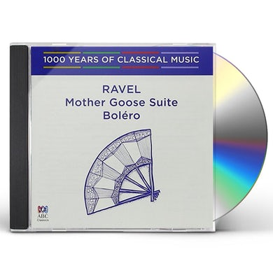 RAVEL: BOLERO / MOTHER GOOSE SUITE - 1000 YEARS OF CD