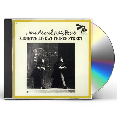 Ornette Coleman FRIENDS & NEIGHBORS: LIVE AT PRINCE STREET CD
