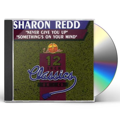 Sharon Redd NEVER GIVE YOU UP / SOMETHINGS ON YOUR MIND CD