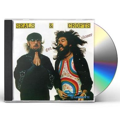 Seals & Crofts GET CLOSER CD