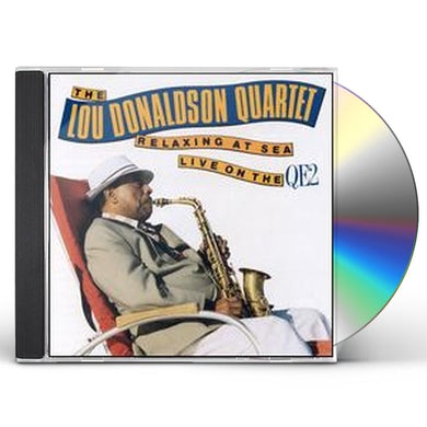 Lou Donaldson RELAXING AT SEA LIVE ON THE QE2 CD