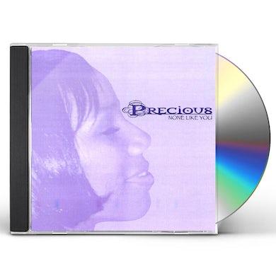 Precious NONE LIKE YOU CD