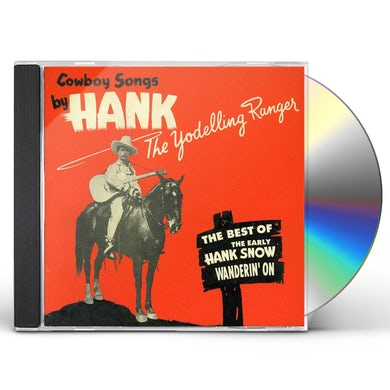 Hank Snow WANDERIN' ON-BEST OF THE YODELLING RANGER CD