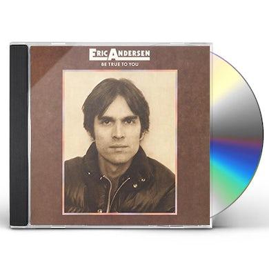 Eric Andersen BE TRUE TO YOU CD