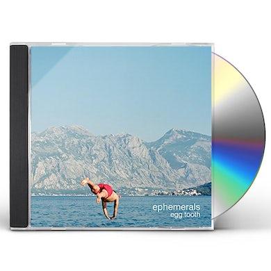 Ephemerals EGG TOOTH CD