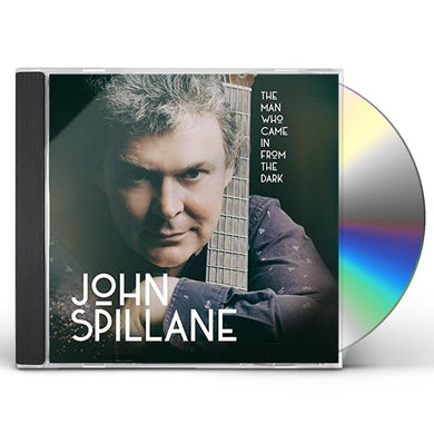 John Spillane MAN WHO CAME IN FROM THE DARK CD