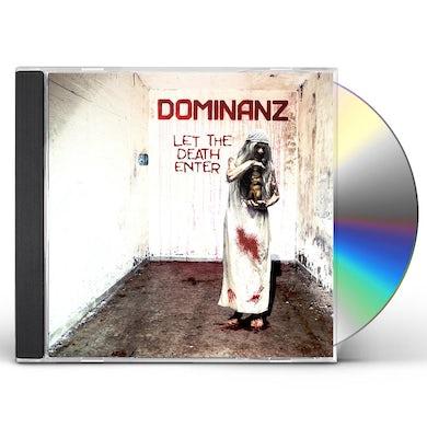 Dominanz LET THE DEATH ENTER CD