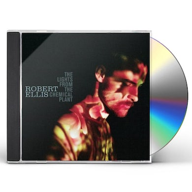 Robert Ellis LIGHTS FROM THE CHEMICAL PLANT CD
