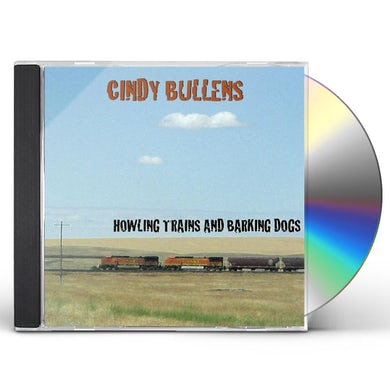Cindy Bullens HOWLING TRAINS & BARKING DOGS CD