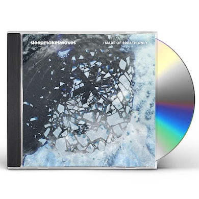 Sleepmakeswaves MADE OF BREATH ONLY CD