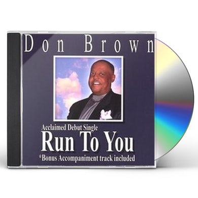 Don Brown RUN TO YOU CD