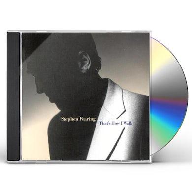 Stephen Fearing THAT'S HOW I WALK CD