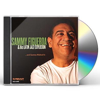 Sammy Figueroa & SAMMY WALKED IN CD