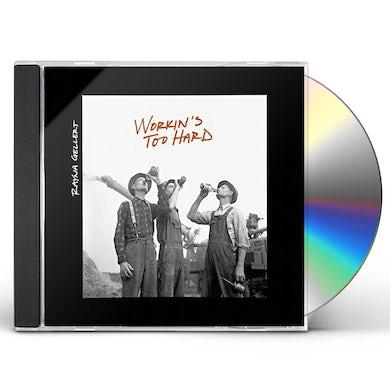 Rayna Gellert WORKIN'S TOO HARD CD