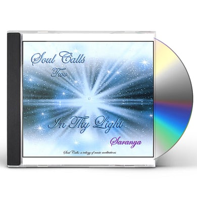 Saranya SOUL CALLS TWO-IN THY LIGHT CD