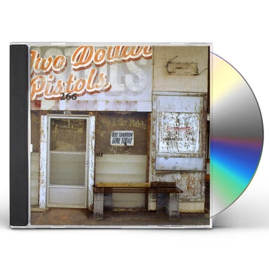 Two Dollar Pistols HERE TOMORROW GONE TODAY CD