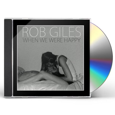 Rob Giles WHEN WE WERE HAPPY CD