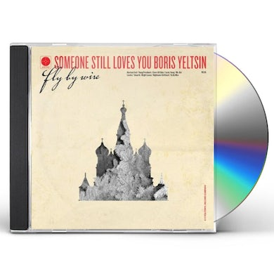 Someone Still Loves You Boris Yeltsin FLY BY WIRE CD