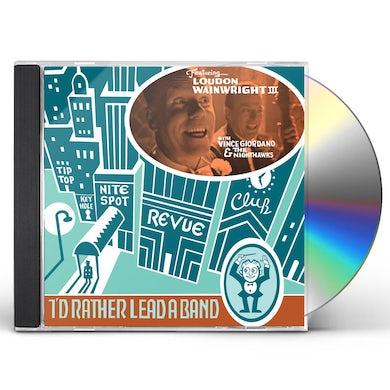 Loudon Iii Wainwright I'd Rather Lead A Band CD