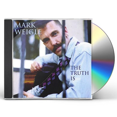 Mark Weigle TRUTH IS CD