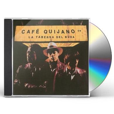 Cafe Quijano TABERNA DEL BUDA CD