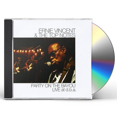Ernie Vincent & The Top Notes PARTY ON THE BAYOU LIVE AT D.B.A. CD