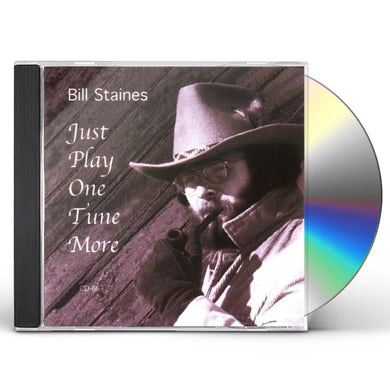 Bill Staines JUST PLAY ONE TUNE MORE CD