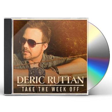 Deric Ruttan TAKE THE WEEK OFF CD