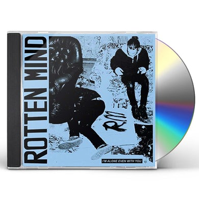 ROTTEN MIND I'M ALONE EVEN WITH YOU CD