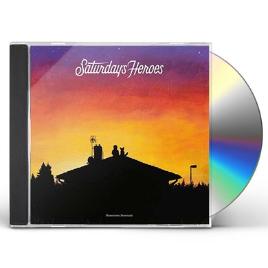 SATURDAY'S HEROES HOMETOWN SERENADE CD