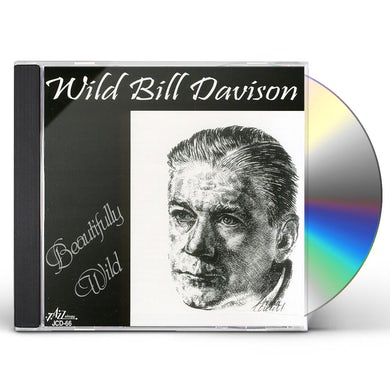 Wild Bill Davison BEAUTIFULLY WILD CD