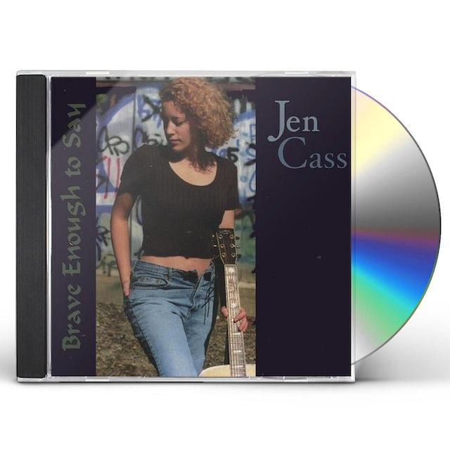 Jen Cass BRAVE ENOUGH TO SAY CD