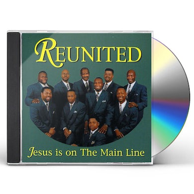 Reunited JESUS IS ON THE MAIN LINE CD