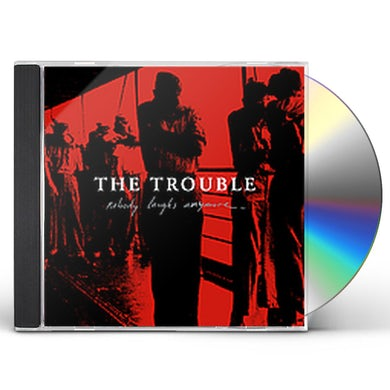 Trouble NOBODY LAUGHS ANYMORE CD